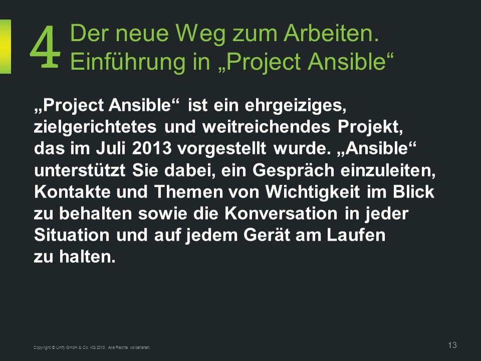 Der neue Weg zum Arbeiten. Einführung in Project Ansible 13 Project Ansible ist ein ehrgeiziges, zielgerichtetes und weitreichendes Projekt, das im Ju