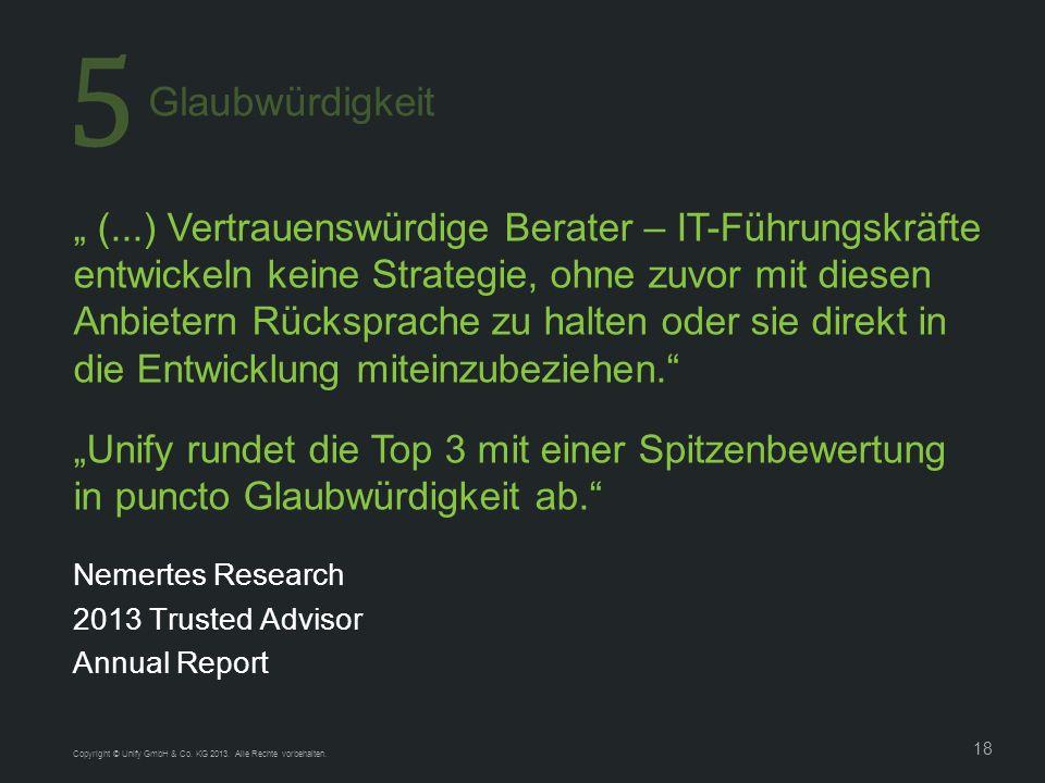18 Nemertes Research 2013 Trusted Advisor Annual Report (...) Vertrauenswürdige Berater – IT-Führungskräfte entwickeln keine Strategie, ohne zuvor mit