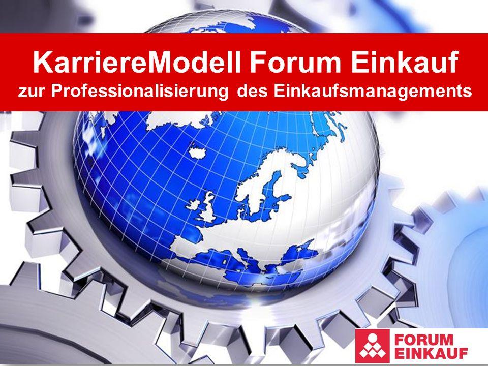 FORUM EINKAUF KarriereModell Forum Einkauf KarriereModell Forum Einkauf zur Professionalisierung des Einkaufsmanagements
