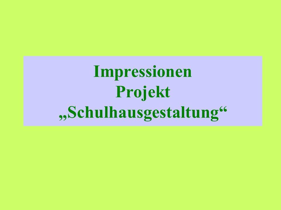 Impressionen Projekt Schulhausgestaltung