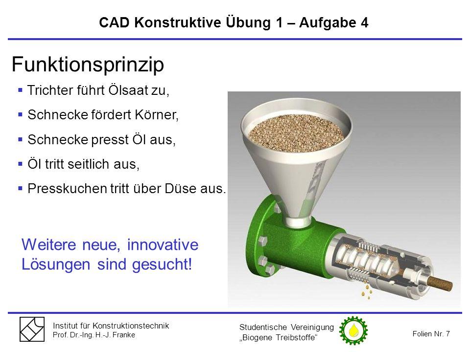 Institut für Konstruktionstechnik Prof. Dr.-Ing. H.-J. Franke Folien Nr. 7 CAD Konstruktive Übung 1 – Aufgabe 4 Studentische Vereinigung Biogene Treib