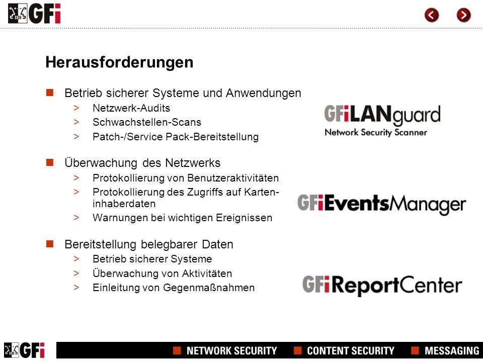 Herausforderungen Betrieb sicherer Systeme und Anwendungen >Netzwerk-Audits >Schwachstellen-Scans >Patch-/Service Pack-Bereitstellung Überwachung des