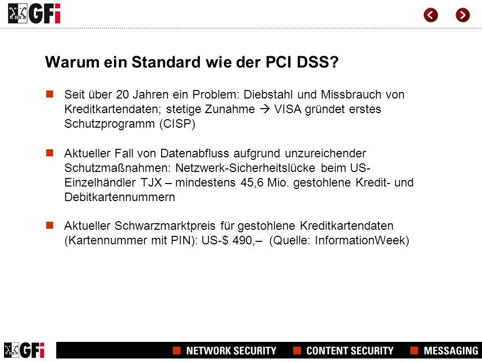 PCI Data Security Standard 1.1 (1/3) Das PCI DSS-Regelwerk zum Datenschutz umfasst 12 Sicherheitsanforderungen, gruppierbar in: >Erfassung und Speicherung aller Daten aus Ereignisprotokollen als Vorbereitung für Sicherheitsanalysen >Berichterstellung zu allen sicherheitsrelevanten Aktivitäten, um PCI DSS-Compliance bei Audits vor Ort nachweisen zu können >Kontinuierliche Überwachung von Datenzugriff und -verwendung und sofortige Administratorwarnung bei Sicherheitsverstößen