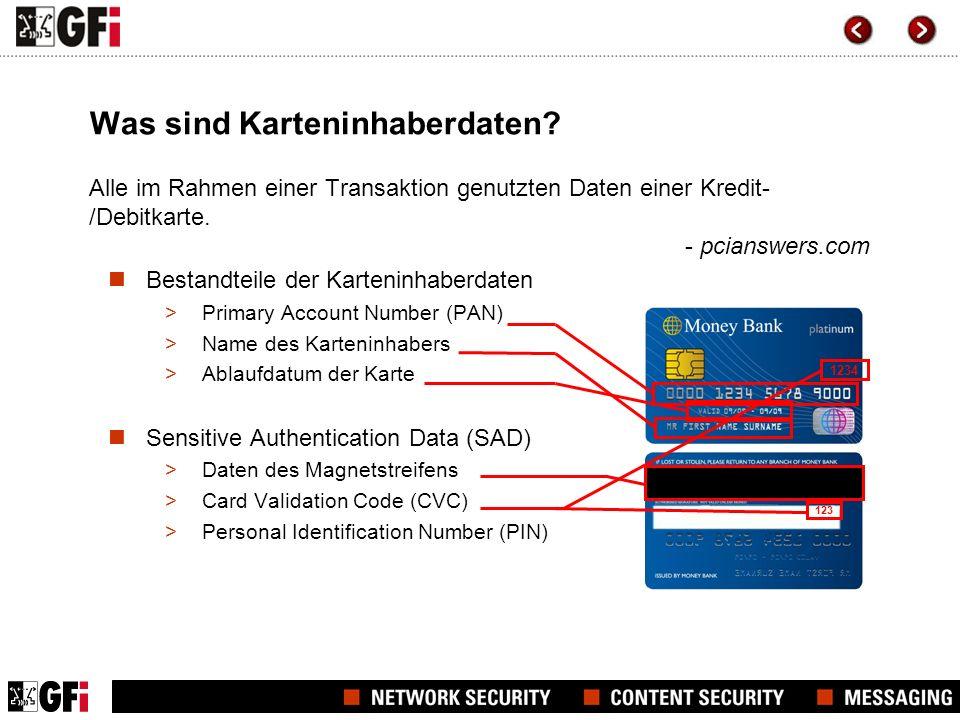 Speicherung von Karteninhaberdaten PCI DSS sorgt für den Schutz von Karteninhaberdaten Folgende Daten dürfen gespeichert werden, solange sie verschlüsselt, gehashed oder trunkiert werden: >PAN, Karteninhabername, Ablaufdatum der Karte, Service-Code