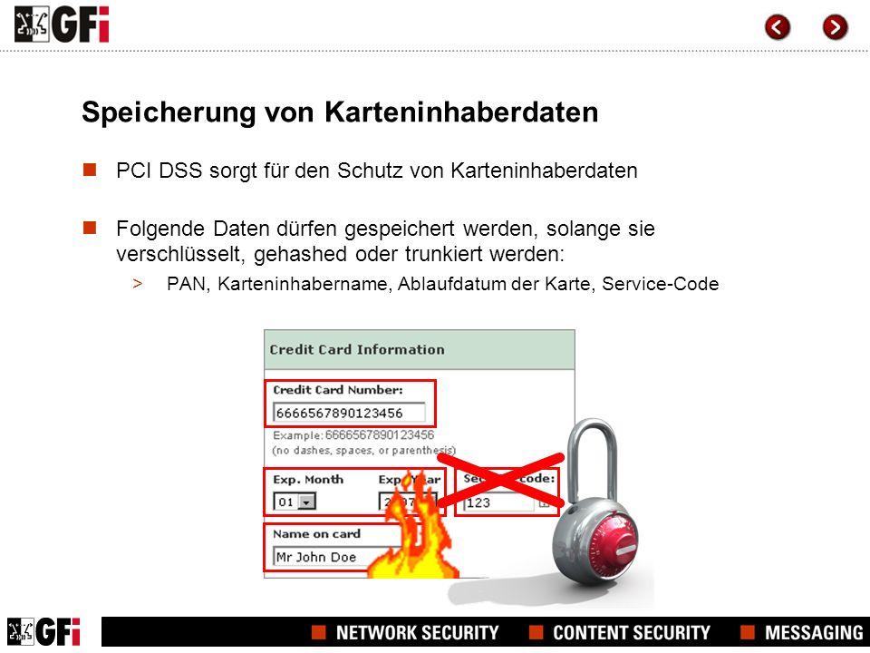 Speicherung von Karteninhaberdaten PCI DSS sorgt für den Schutz von Karteninhaberdaten Folgende Daten dürfen gespeichert werden, solange sie verschlüs
