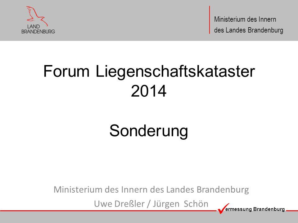 ermessung Brandenburg Ministerium des Innern des Landes Brandenburg Forum Liegenschaftskataster 2014 Sonderung Ministerium des Innern des Landes Brand