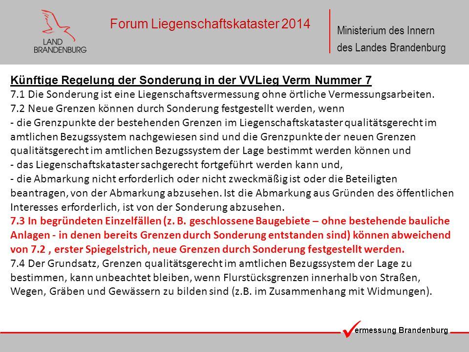 ermessung Brandenburg Ministerium des Innern des Landes Brandenburg Forum Liegenschaftskataster 2014 Künftige Regelung der Sonderung in der VVLieg Ver