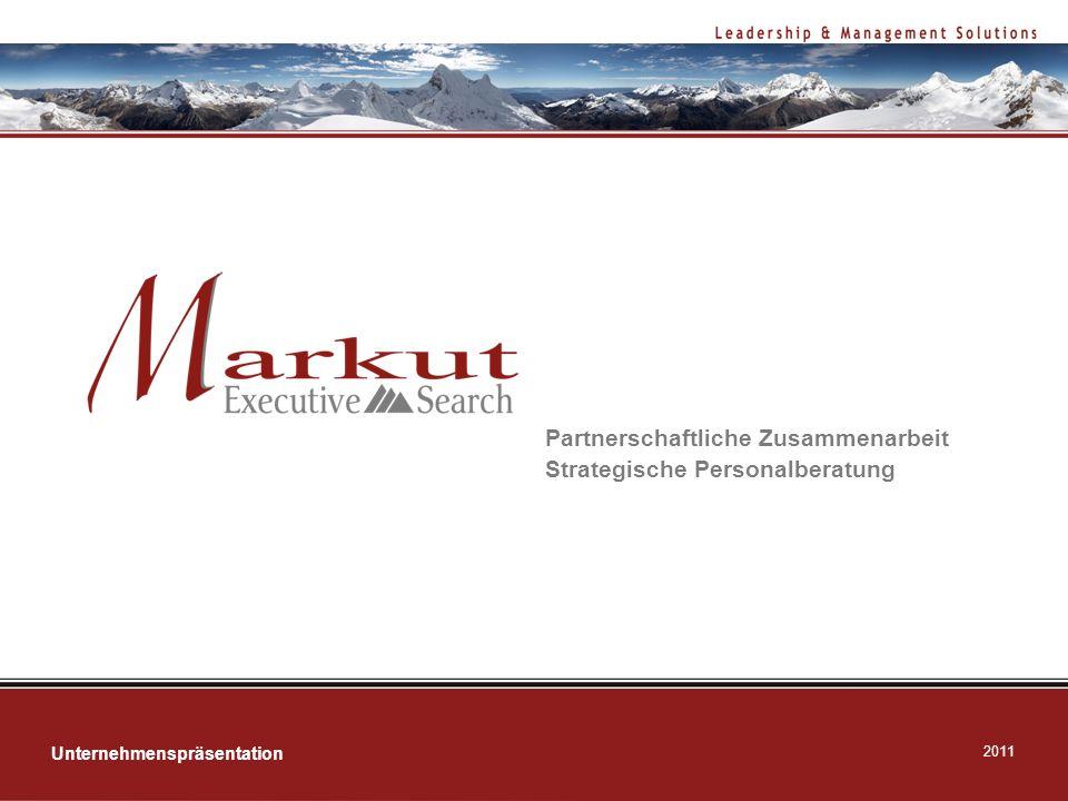 2011 Unternehmenspräsentation Partnerschaftliche Zusammenarbeit Strategische Personalberatung