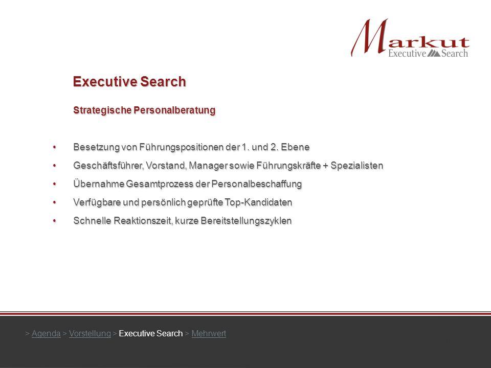 Executive Search > Agenda > Vorstellung > Executive Search > MehrwertAgendaVorstellungMehrwert Strategische Personalberatung Besetzung von Führungspos