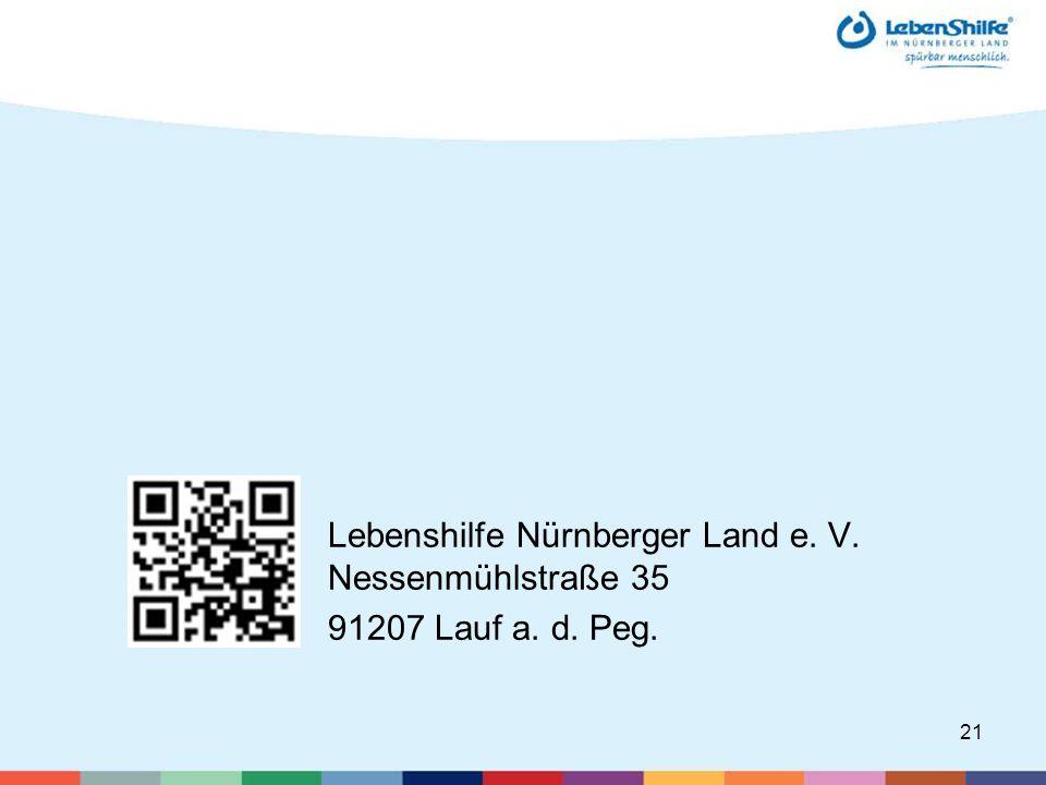 21 Lebenshilfe Nürnberger Land e. V. Nessenmühlstraße 35 91207 Lauf a. d. Peg.