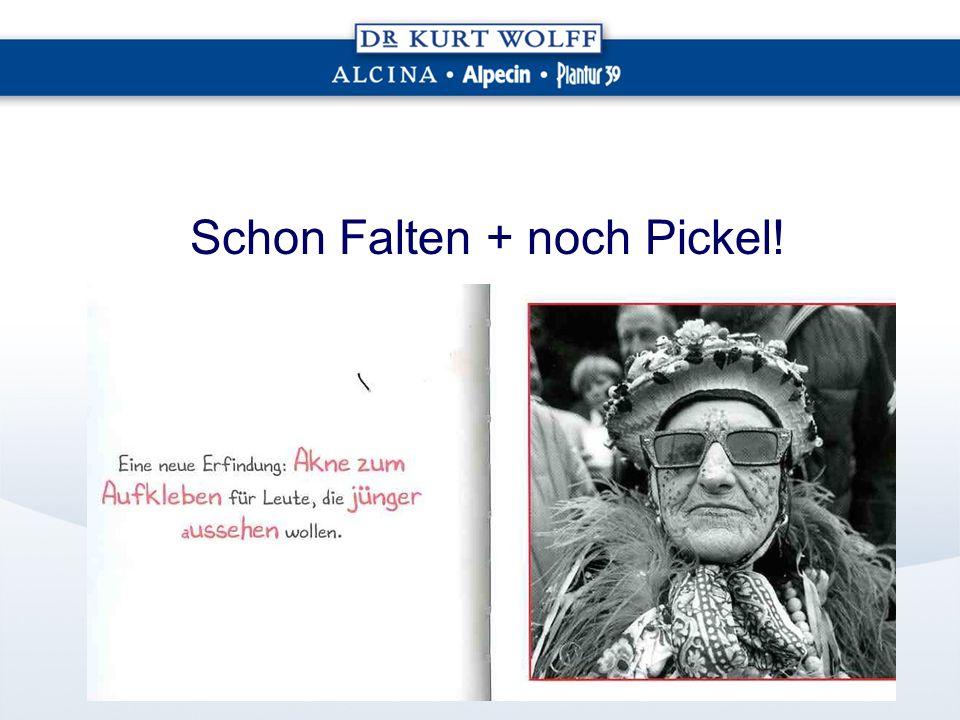 Schon Falten + noch Pickel!
