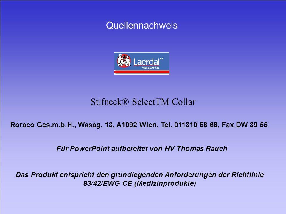 Stifneck® SelectTM Collar Quellennachweis Das Produkt entspricht den grundlegenden Anforderungen der Richtlinie 93/42/EWG CE (Medizinprodukte) Roraco