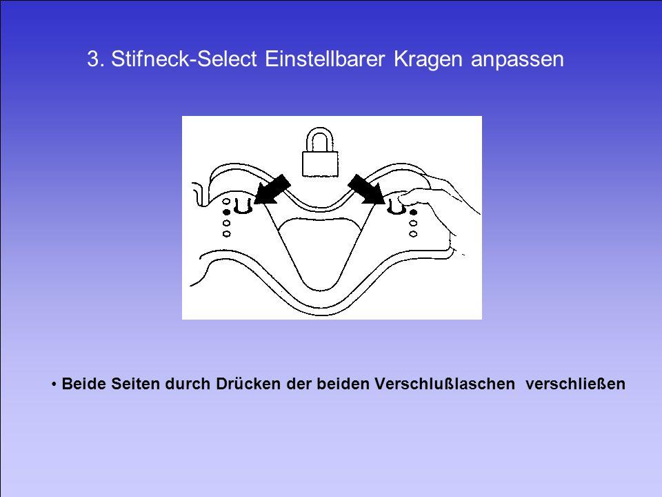 3. Stifneck-Select Einstellbarer Kragen anpassen Beide Seiten durch Drücken der beiden Verschlußlaschen verschließen