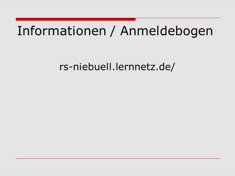 Informationen / Anmeldebogen rs-niebuell.lernnetz.de/