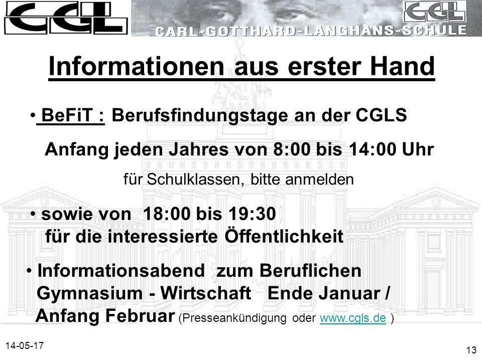 14-05-17 13 Informationen aus erster Hand BeFiT : Berufsfindungstage an der CGLS Anfang jeden Jahres von 8:00 bis 14:00 Uhr für Schulklassen, bitte an