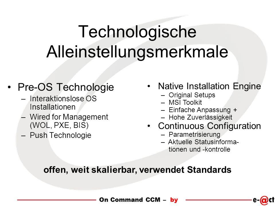 Technologische Alleinstellungsmerkmale Pre-OS Technologie –Interaktionslose OS Installationen –Wired for Management (WOL, PXE, BIS) –Push Technologie
