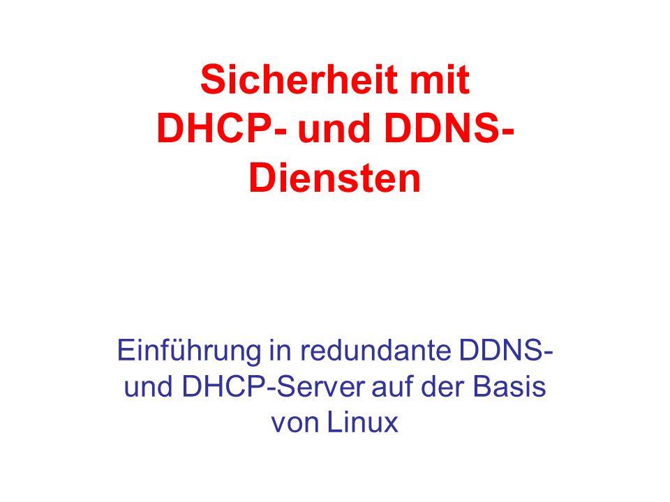 Sicherheit mit DHCP- und DDNS- Diensten Einführung in redundante DDNS- und DHCP-Server auf der Basis von Linux