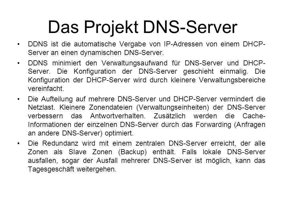 Das Projekt DNS-Server DDNS ist die automatische Vergabe von IP-Adressen von einem DHCP- Server an einen dynamischen DNS-Server. DDNS minimiert den Ve