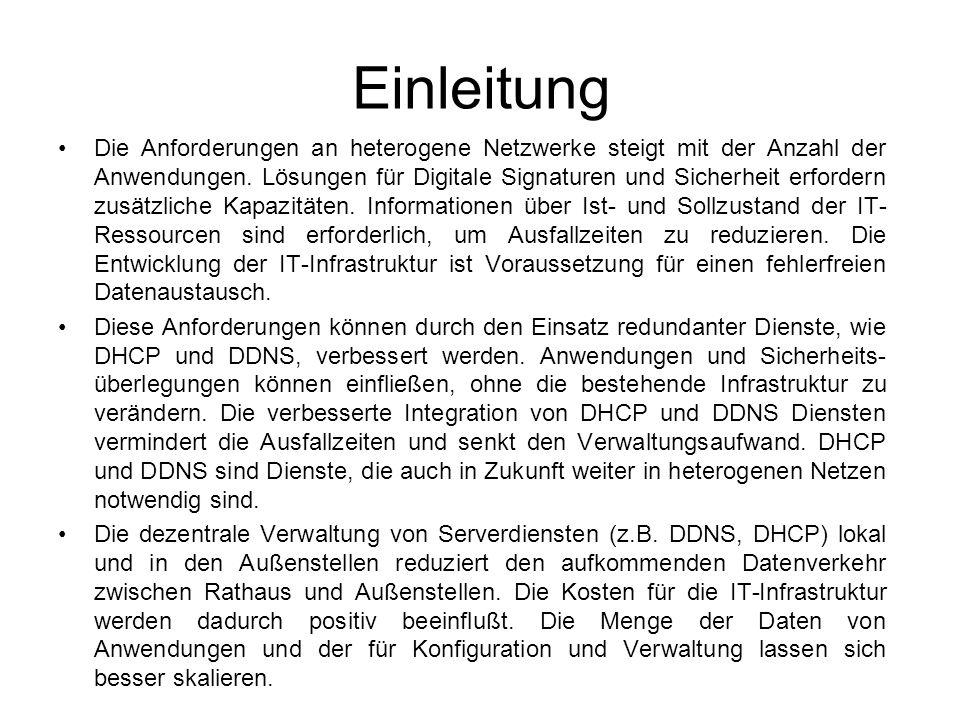 Zielsetzung DDNS-Server im Rathaus und den Außenstellen mit Redundanz für alle Server DHCP-Server mit Redundanz in den Außen- stellen und im Rathaus Einführung Verschlüsselter Daten zwischen den Außenstellen und dem Rathaus