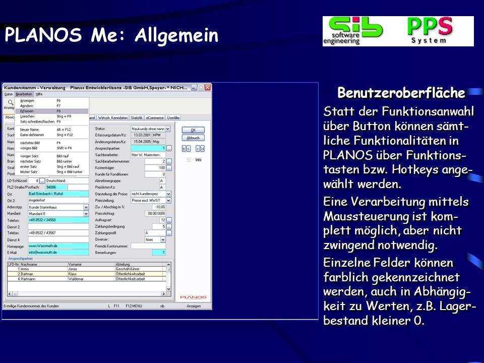PLANOS Me: Allgemein Benutzeroberfläche Statt der Funktionsanwahl über Button können sämt- liche Funktionalitäten in PLANOS über Funktions- tasten bzw