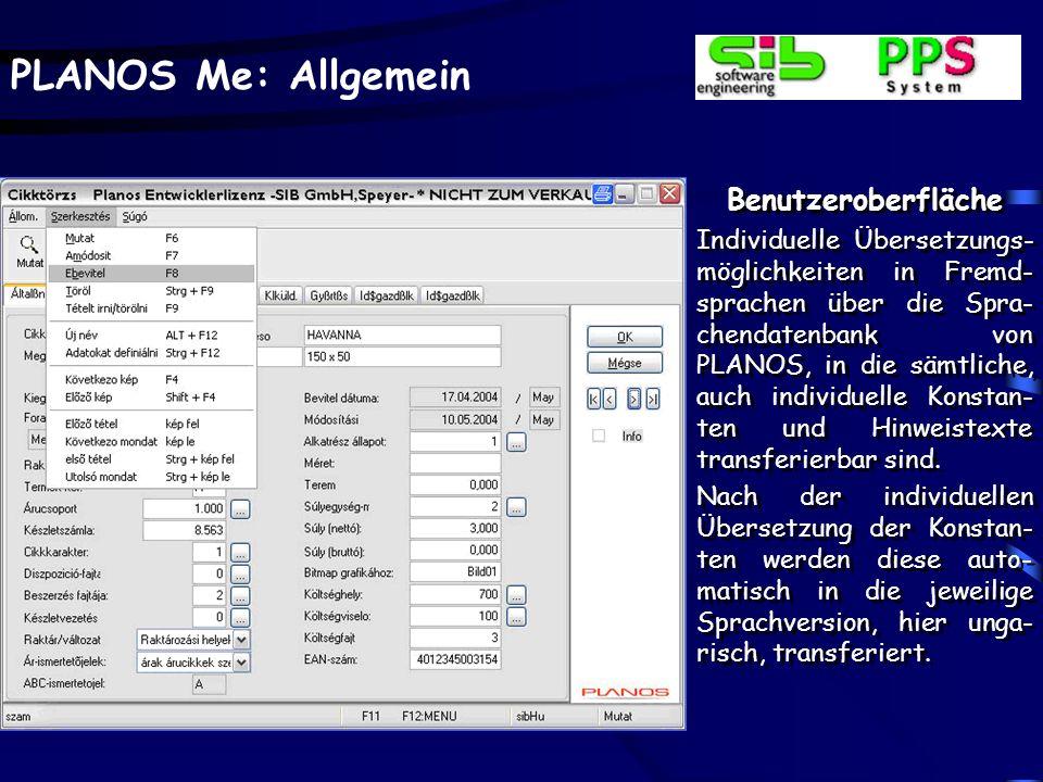 PLANOS Me: Allgemein Benutzeroberfläche Individuelle Übersetzungs- möglichkeiten in Fremd- sprachen über die Spra- chendatenbank von PLANOS, in die sä