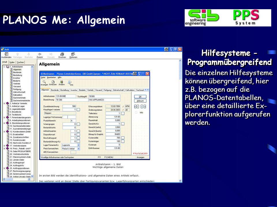 PLANOS Me: Allgemein Hilfesysteme - Programmübergreifend Die einzelnen Hilfesysteme können übergreifend, hier z.B. bezogen auf die PLANOS-Datentabelle