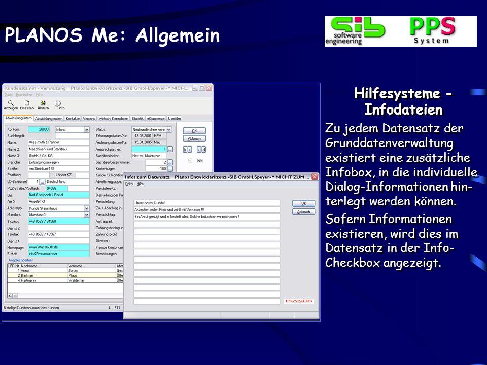 PLANOS Me: Allgemein Hilfesysteme - Infodateien Zu jedem Datensatz der Grunddatenverwaltung existiert eine zusätzliche Infobox, in die individuelle Di
