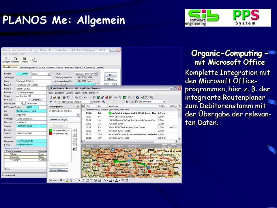 PLANOS Me: Allgemein Organic-Computing – mit Microsoft Office Komplette Integration mit den Microsoft Office- programmen, hier z. B. der integrierte R