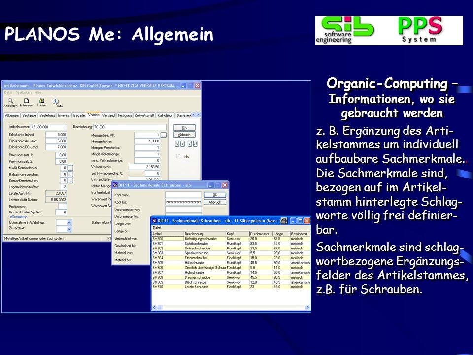 PLANOS Me: Allgemein Organic-Computing – Informationen, wo sie gebraucht werden z. B. Ergänzung des Arti- kelstammes um individuell aufbaubare Sachmer