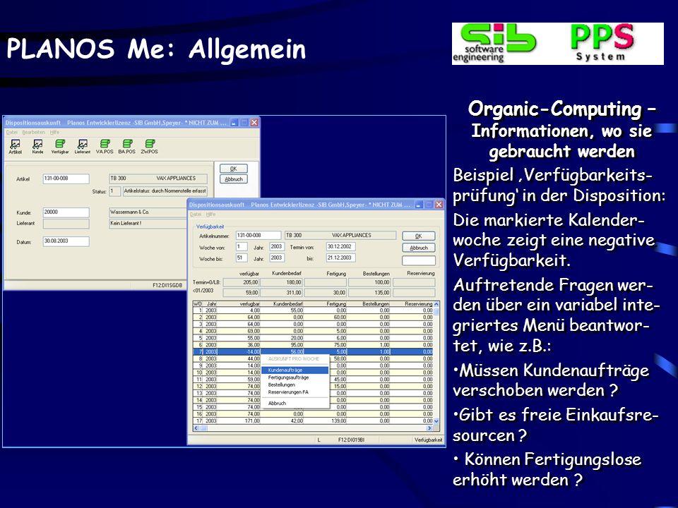 PLANOS Me: Allgemein Organic-Computing – Informationen, wo sie gebraucht werden Beispiel Verfügbarkeits- prüfung in der Disposition: Die markierte Kal