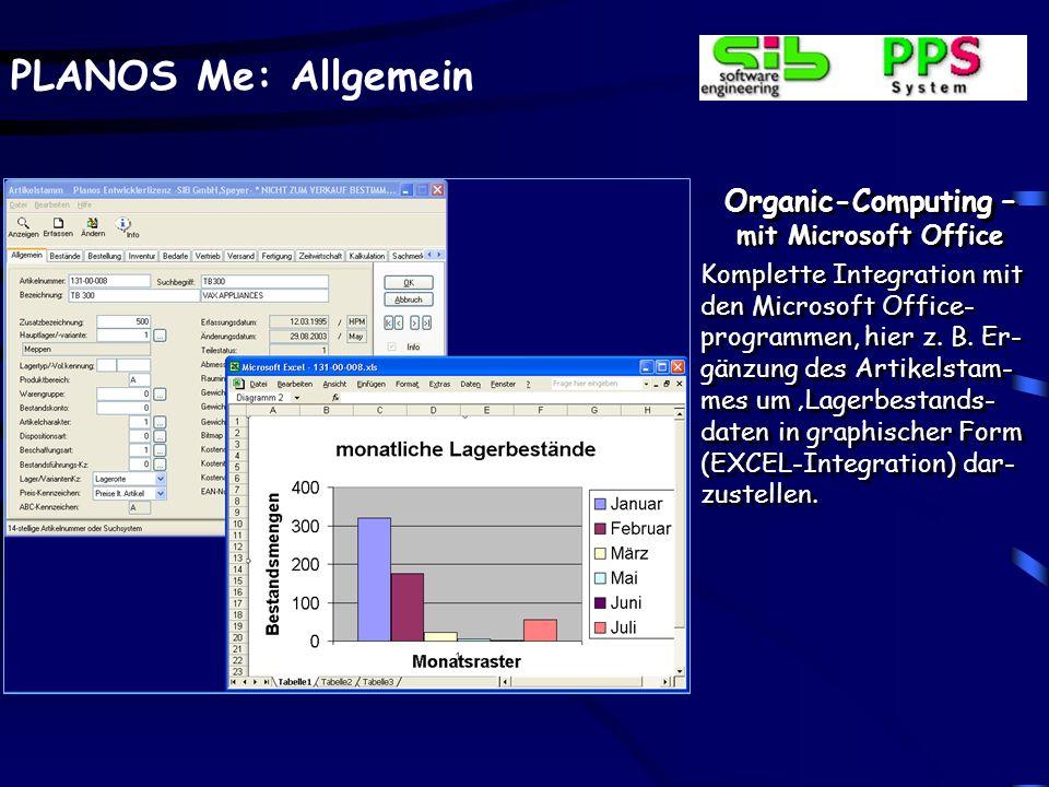 PLANOS Me: Allgemein Organic-Computing – mit Microsoft Office Komplette Integration mit den Microsoft Office- programmen, hier z. B. Er- gänzung des A
