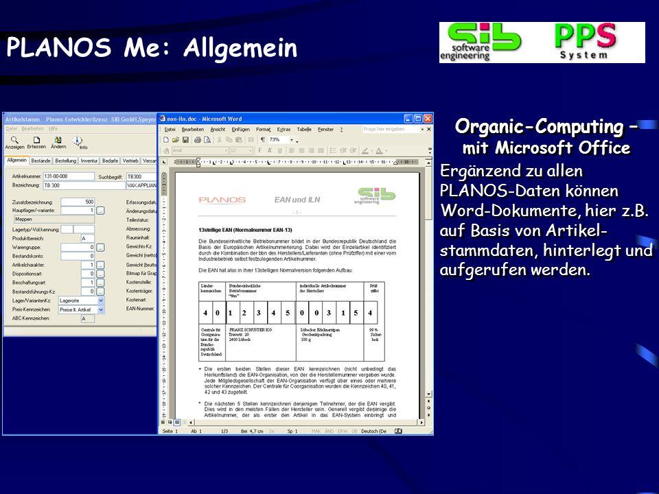 PLANOS Me: Allgemein Organic-Computing – mit Microsoft Office Ergänzend zu allen PLANOS-Daten können Word-Dokumente, hier z.B. auf Basis von Artikel-