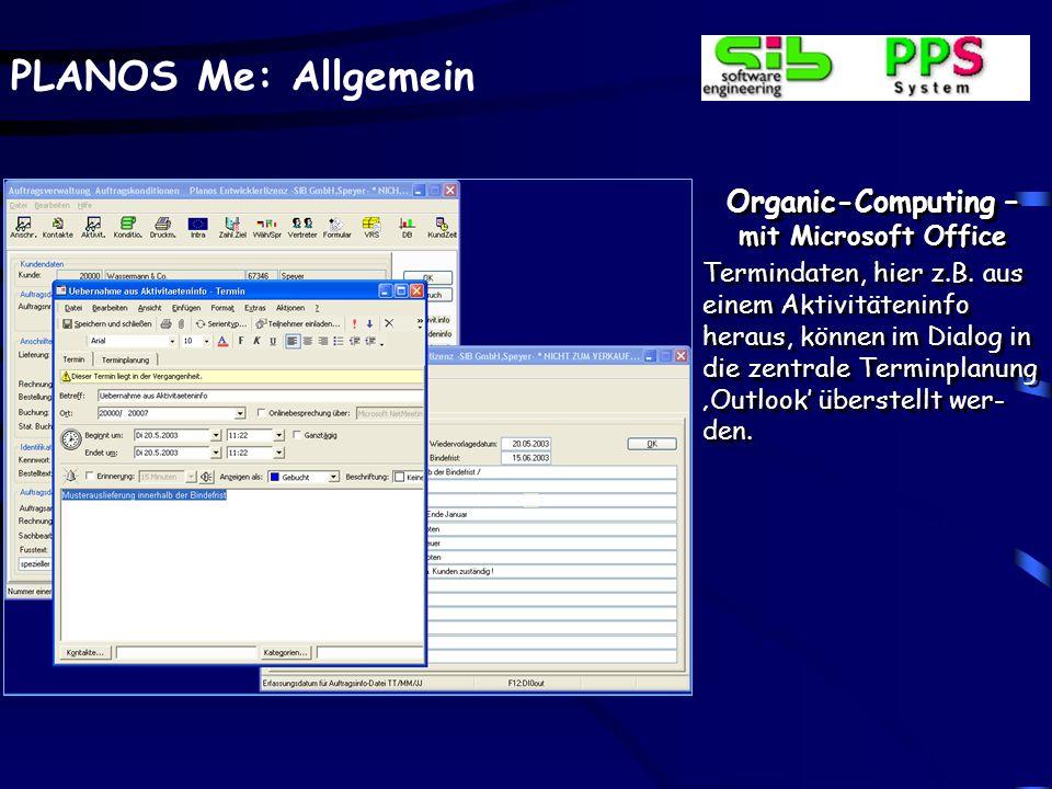 PLANOS Me: Allgemein Organic-Computing – mit Microsoft Office Termindaten, hier z.B. aus einem Aktivitäteninfo heraus, können im Dialog in die zentral
