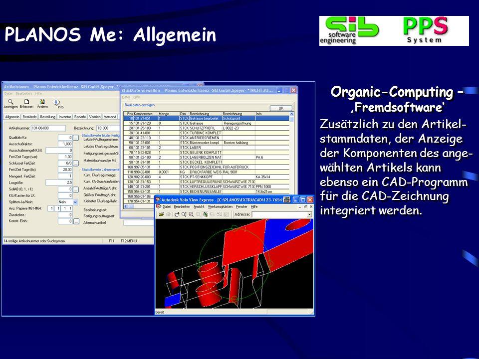 PLANOS Me: Allgemein Organic-Computing – Fremdsoftware Zusätzlich zu den Artikel- stammdaten, der Anzeige der Komponenten des ange- wählten Artikels k