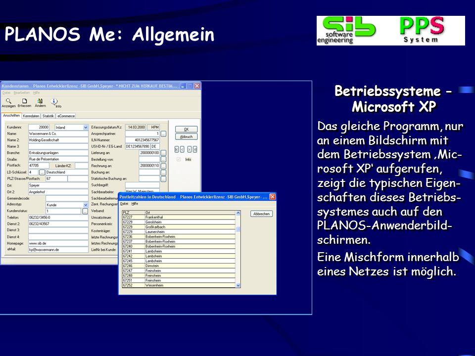 PLANOS Me: Allgemein Betriebssysteme - Microsoft XP Das gleiche Programm, nur an einem Bildschirm mit dem Betriebssystem Mic- rosoft XP aufgerufen, ze