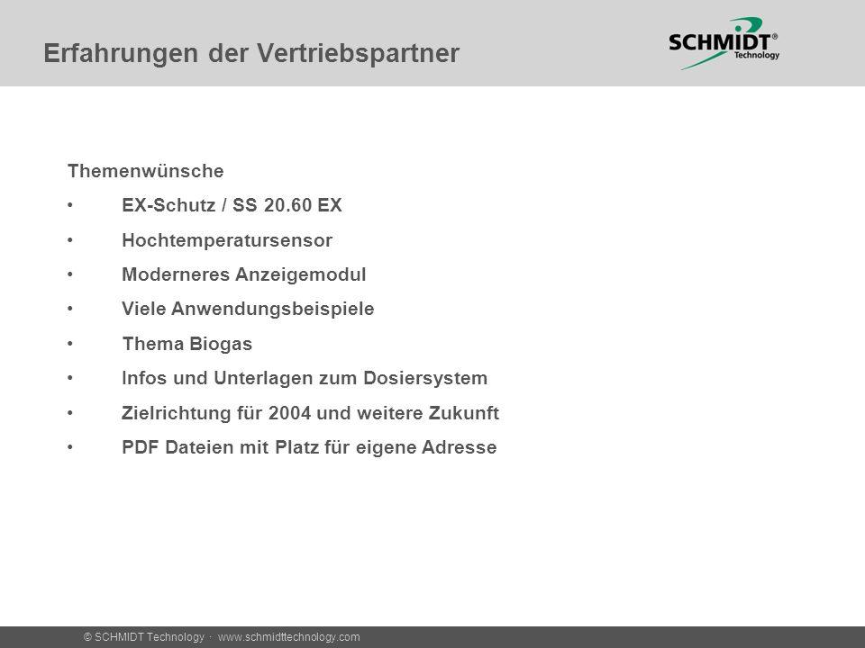© SCHMIDT Technology · www.schmidttechnology.com Erfahrungen der Vertriebspartner Themenwünsche EX-Schutz / SS 20.60 EX Hochtemperatursensor Modernere