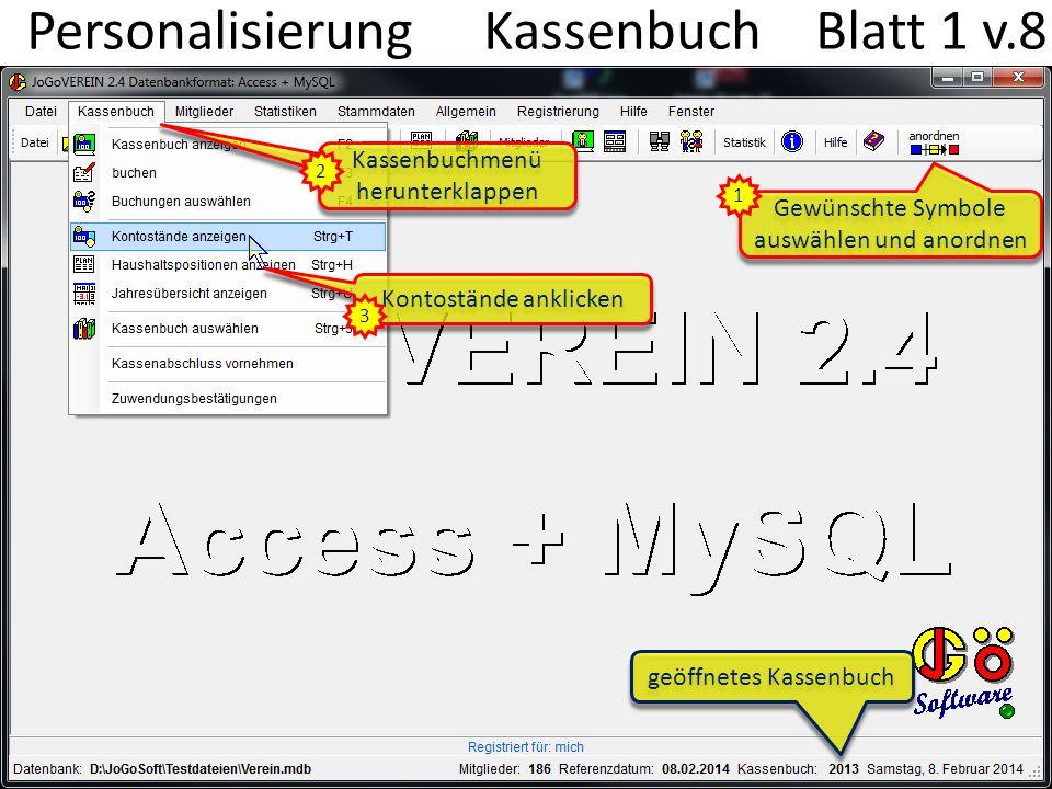 Personalisierung Konten Blatt 2 v.8 Der Kontoname ist direkt im Datenfeld zu ändern Fügt ein neues Konto an der markierten Zeile ein 1 2 Ändert die Reihenfolge der Konten 3