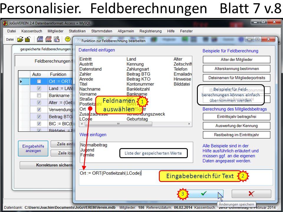 Datenfelder lassen sich mit gedrückter rechter Maustaste verschieben 1 ändert Aussehen und Eigen- schaften der Datenfelder 2 Personalisierung Eingabemaske Blatt 8 v.8