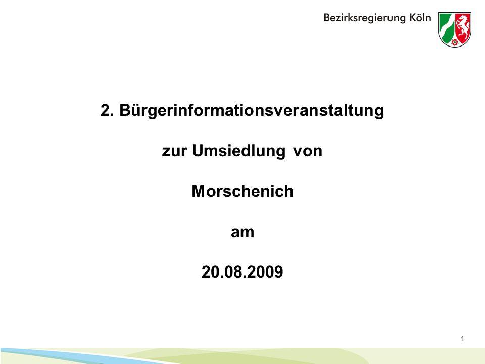 1 2. Bürgerinformationsveranstaltung zur Umsiedlung von Morschenich am 20.08.2009