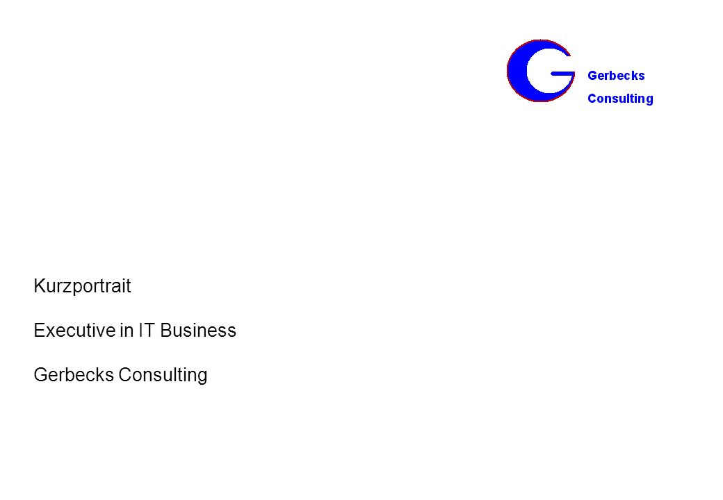 Kurzportrait Executive in IT Business Gerbecks Consulting