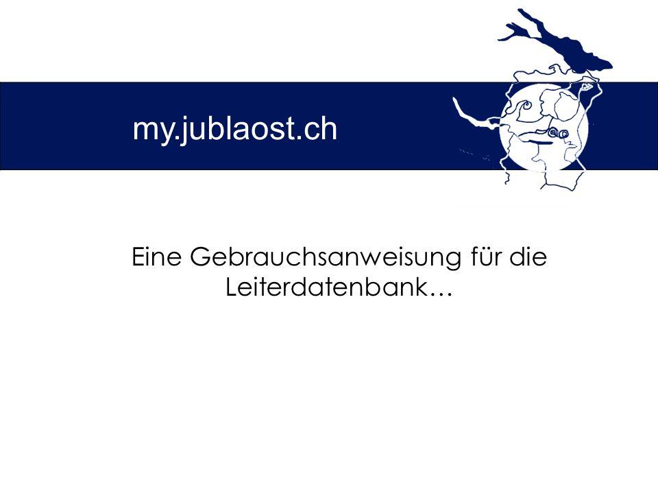 my.jublaost.ch Eine Gebrauchsanweisung für die Leiterdatenbank…