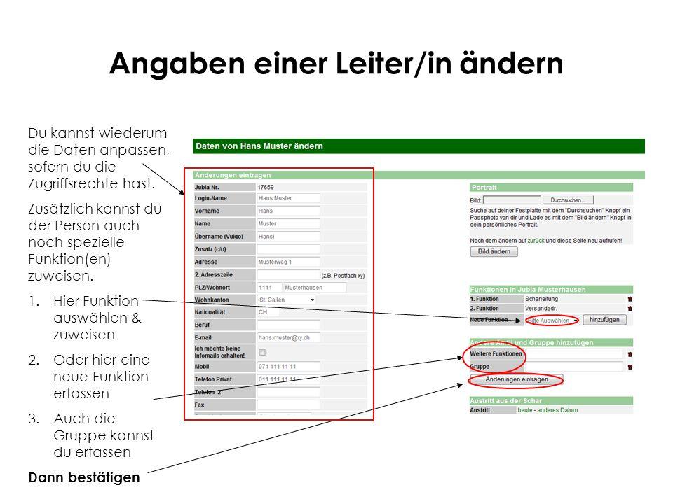 Angaben einer Leiter/in ändern Du kannst wiederum die Daten anpassen, sofern du die Zugriffsrechte hast.