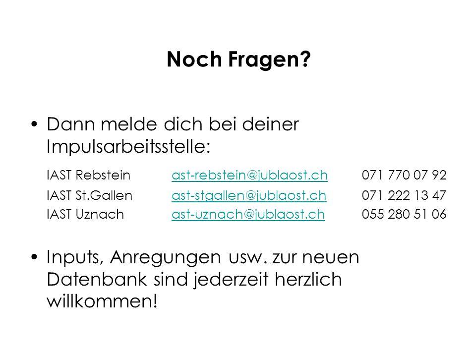 Noch Fragen? Dann melde dich bei deiner Impulsarbeitsstelle: IAST Rebsteinast-rebstein@jublaost.ch071 770 07 92ast-rebstein@jublaost.ch IAST St.Gallen