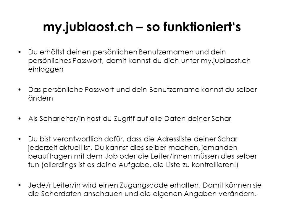 my.jublaost.ch – so funktionierts Du erhältst deinen persönlichen Benutzernamen und dein persönliches Passwort, damit kannst du dich unter my.jublaost