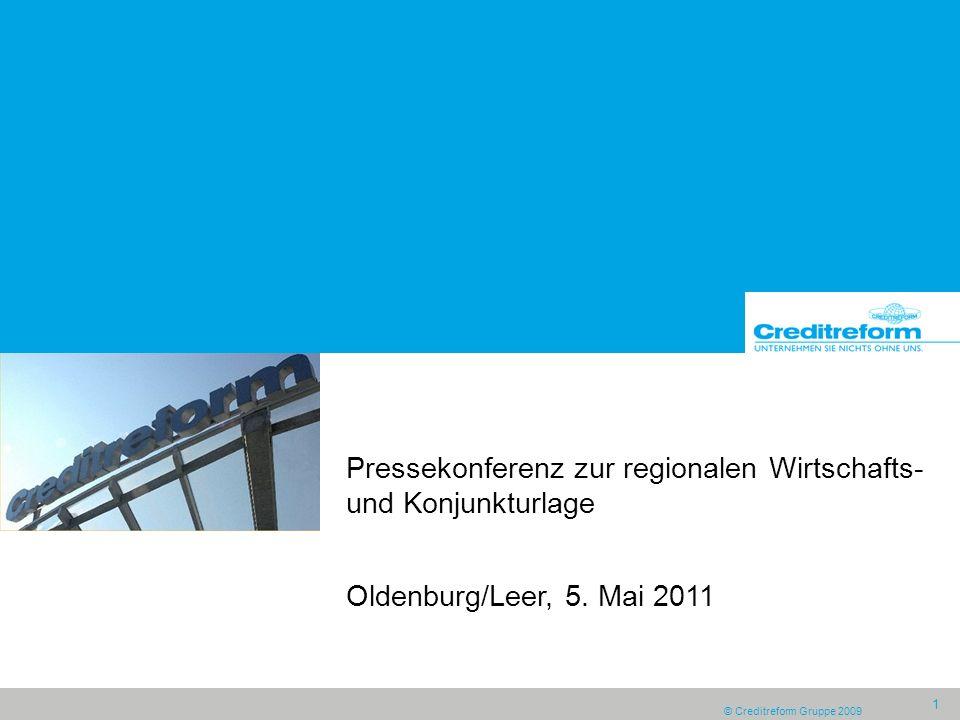 © Creditreform Gruppe 2009 1 Pressekonferenz zur regionalen Wirtschafts- und Konjunkturlage Oldenburg/Leer, 5.