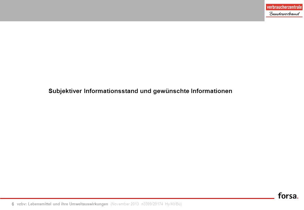 vzbv: Lebensmittel und ihre Umweltauswirkungen (November 2013 n3399/29174 Hy/Kt/Bü) 7 Informationsstand Frage:Wie gut fühlen Sie sich darüber informiert, welche Zusammenhänge es zwischen der Herstellung von Lebensmitteln und Umweltproblemen gibt.