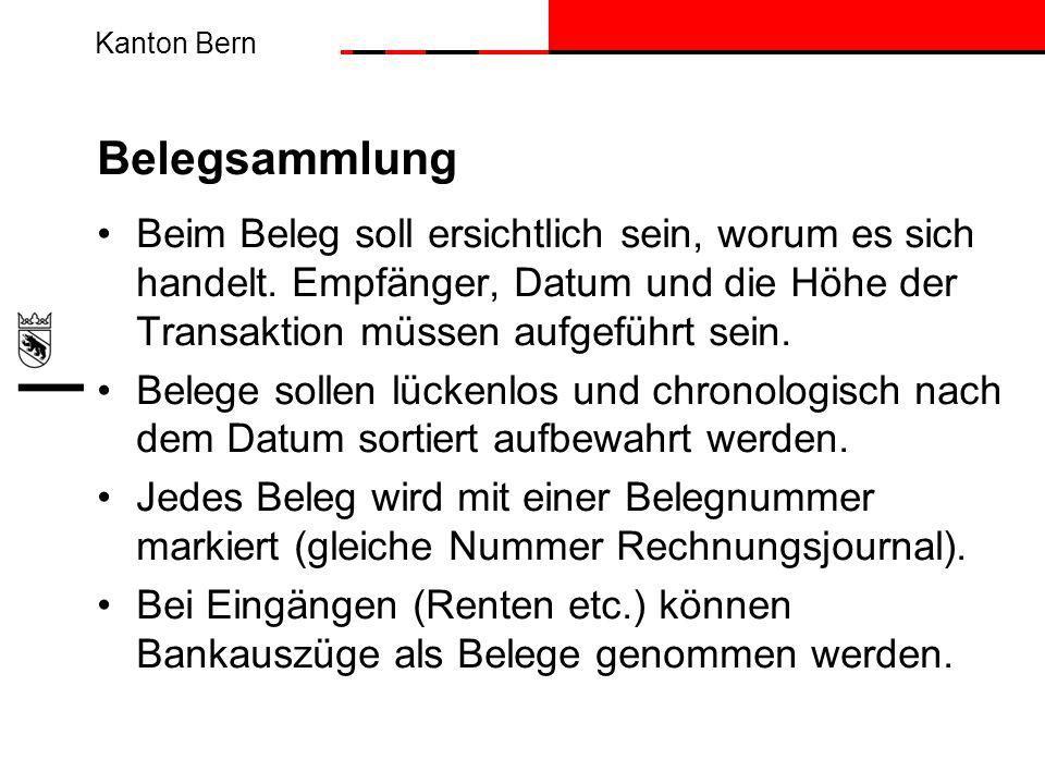 Kanton Bern Belegsammlung Beim Beleg soll ersichtlich sein, worum es sich handelt. Empfänger, Datum und die Höhe der Transaktion müssen aufgeführt sei