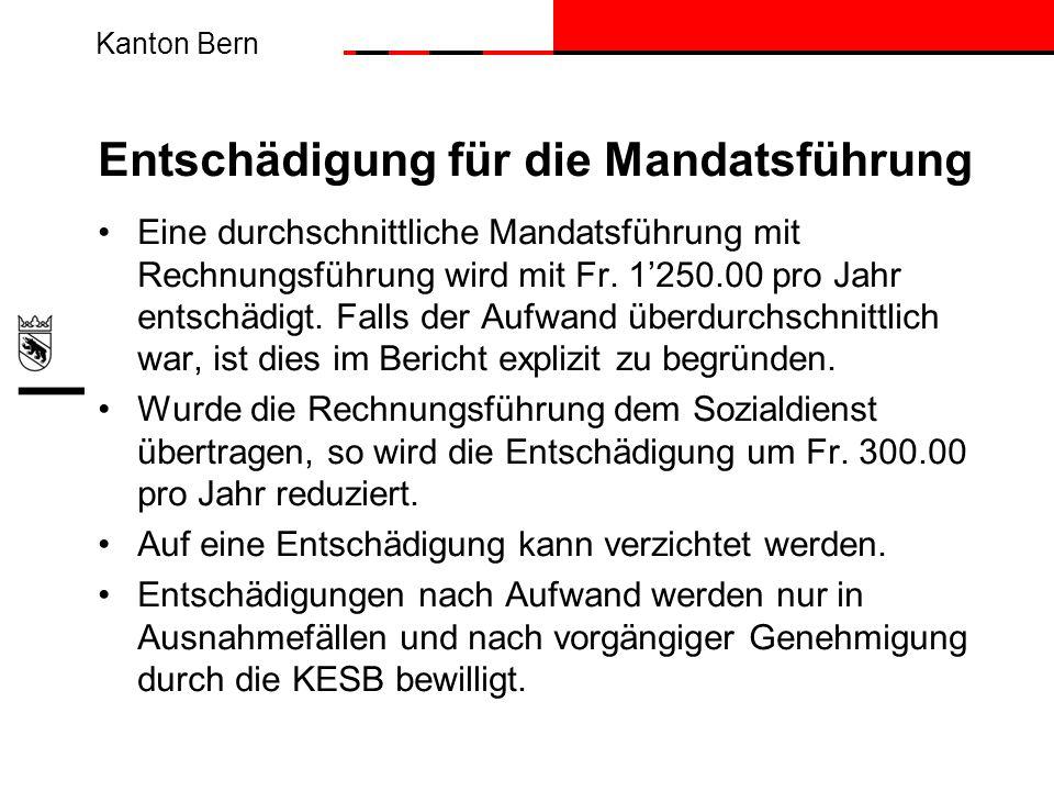 Kanton Bern Entschädigung für die Mandatsführung Eine durchschnittliche Mandatsführung mit Rechnungsführung wird mit Fr. 1250.00 pro Jahr entschädigt.