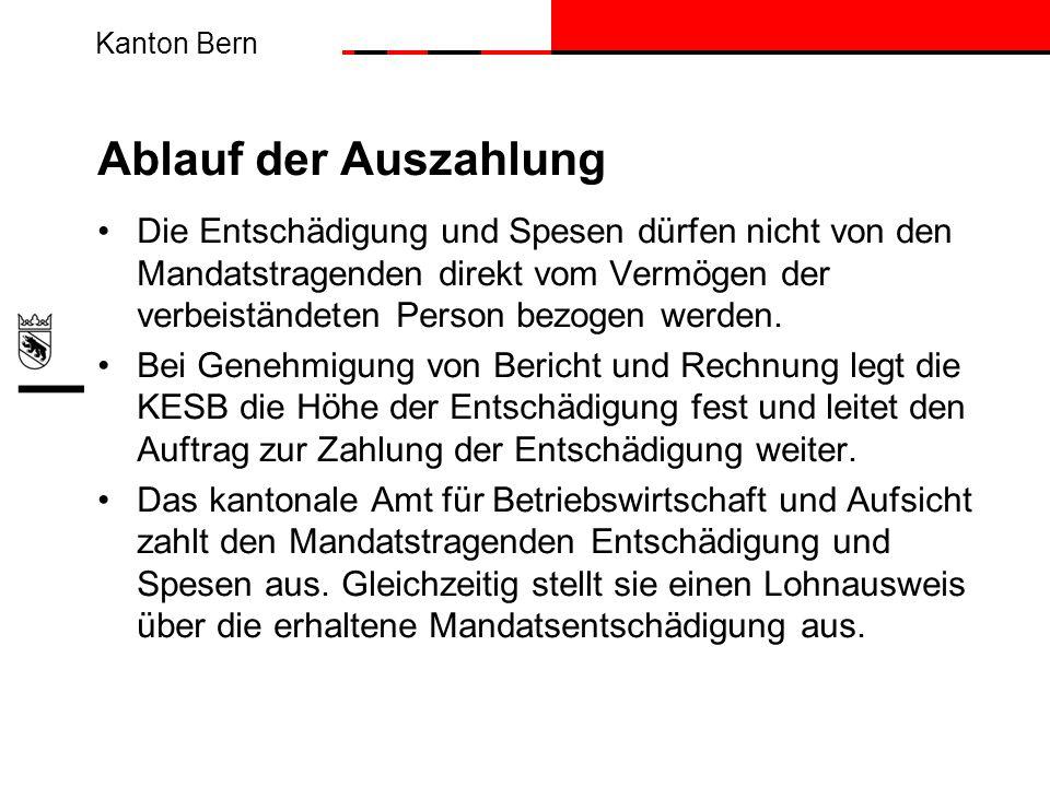 Kanton Bern Ablauf der Auszahlung Die Entschädigung und Spesen dürfen nicht von den Mandatstragenden direkt vom Vermögen der verbeiständeten Person be