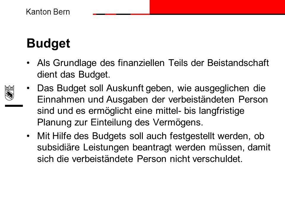 Kanton Bern Budget Als Grundlage des finanziellen Teils der Beistandschaft dient das Budget. Das Budget soll Auskunft geben, wie ausgeglichen die Einn